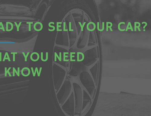 3 Things to Know Before Selling Your Car